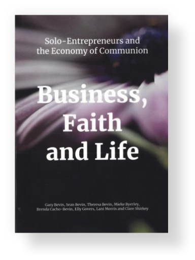 Business, Faith and Life – Solo Entrepreneurs and the Economy of Communion Archdiocese of Wellington