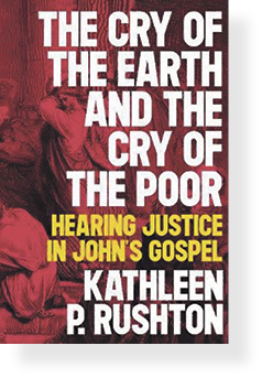 The Cry of the Earth And The Cry of the Poor: Hearing Justice In John's Gospel Archdiocese of Wellington